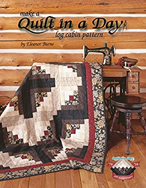 Make a Quilt in a Day: Log Cabin Pattern 9780922705986