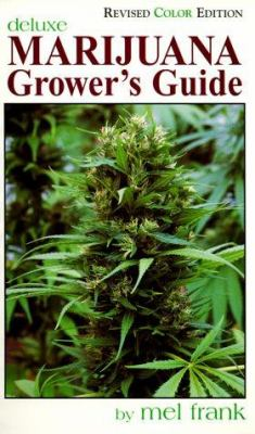 Marijuana Grower's Guide Deluxe: New Color Edition 9780929349046