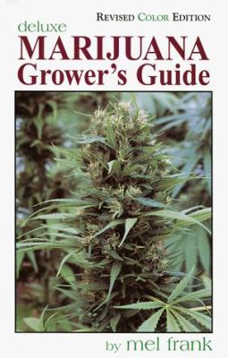 Marijuana Grower's Guide Deluxe: Revised Color Edition 9780929349039