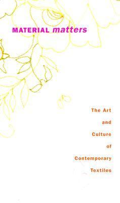 Material Matters: The Art and Culture of Contemporary Textiles 9780920397237
