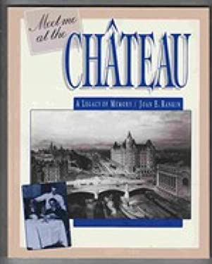 Meet Me at the Chateau: A Legacy of Memory 9780920474624