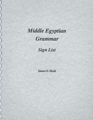 Middle Egyptian Grammar: Sign List 9780920168141