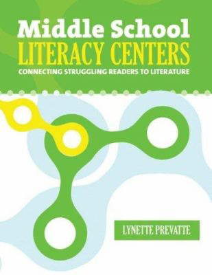 Middle School Literacy Centers: Connecting Struggling Readers to Literature 9780929895987