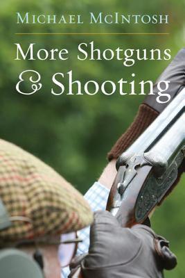 More Shotguns and Shooting 9780924357756