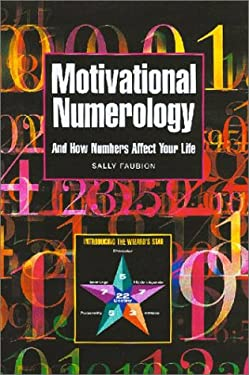 Motivational Numerology: And How Numbers Affect Your Life 9780929765976