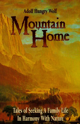 Mountain Home: Tales of Seeking a Family Life in Harmony with Nature 9780920698549