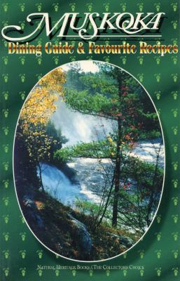Muskoka Dining Guide and Favourite Recipes 9780920474778