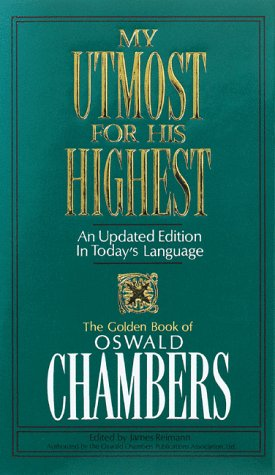 My Utmost for His Highest: An Updated Edition in Today's Language: The Golden Book of Oswald Chambers 9780929239576