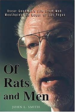 Of Rats and Men: Oscar Goodman's Life from Mob Mouthpiece to Mayor of Las Vegas 9780929712987
