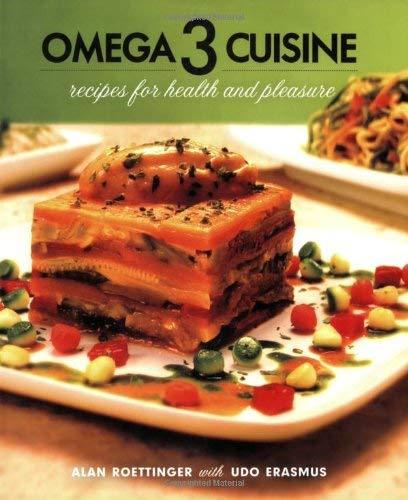 Omega 3 Cuisine: Recipes for Health and Pleasure 9780920470817