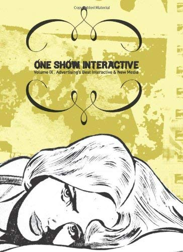 One Show Interactive, Volume IX: Advertising's Best Interactive & New Media 9780929837307