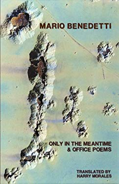 Only in the Meantime & Office Poems 9780924047329
