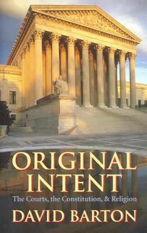 Original Intent: The Courts, the Constitution and Religion 9780925279576