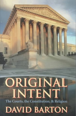 Original Intent: The Courts, the Constitution & Religion 9780925279507