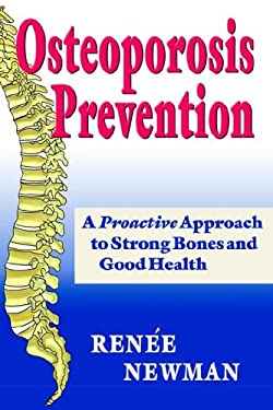Osteoporosis Prevention: A Proactive Approach to Strong Bones and Good Health