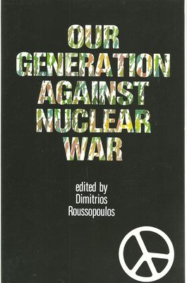 Our Generation Against Nuclear War 9780920057049