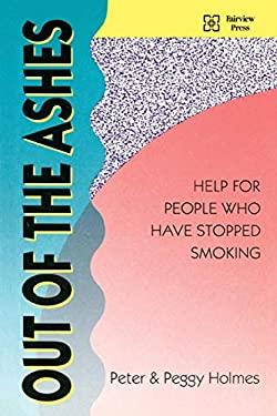 Out of the Ashes: Help for People Who Have Stopped Smoking 9780925190574