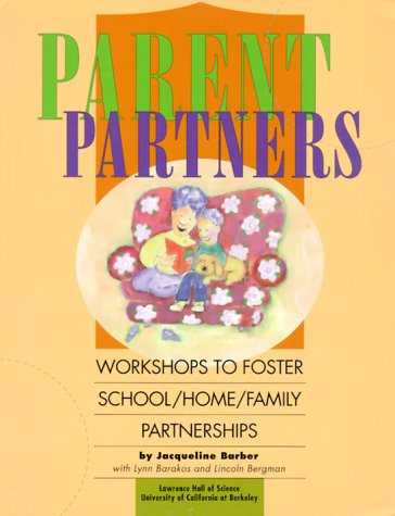 Parent Partners: Workshops to Foster School/Home/Family Partnerships 9780924886546