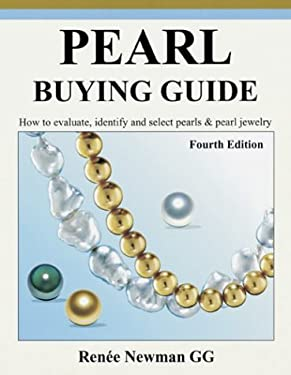 Pearl Buying Guide: How to Evaluate, Identify, and Select Pearls & Pearl Jewelry 9780929975351