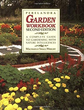 Perelandra Garden Workbook: A Complete Guide to Gardening with Nature Intelligences 9780927978125