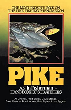 Pike: An In-Fisherman Handbook of Strategies 9780929384528