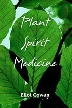 Plant Spirit Medicine: The Healing Power of Plants 9780926524095