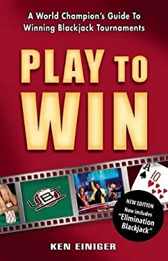 Play to Win: A World Champion's Guide to Winning Blackjack Tournaments 9780929712383