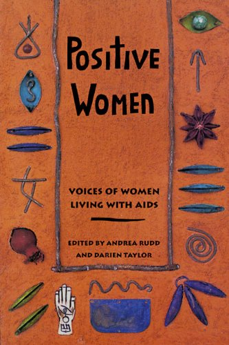 Positive Women: Voices of Women Living with AIDS 9780929005300