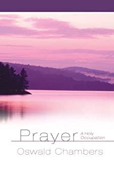Prayer a Holy Occupation 9780929239590