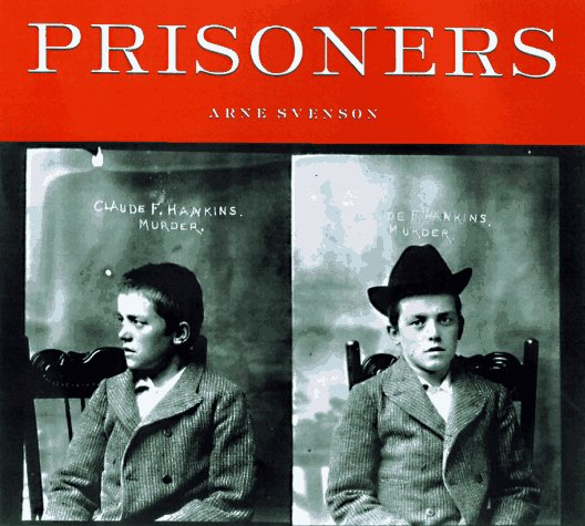 Prisoners: Murder, Mayhem, and Petit Larceny 9780922233182