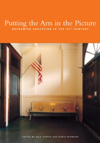 Putting the Arts in the Picture: Reframing Education in the 21st Century 9780929911113