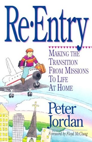 Re-Entry: Making the Transition from Missions to Life at Home 9780927545402