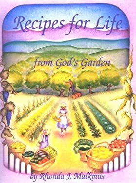 Recipes for Life from God's Garden 9780929619033