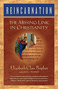 Reincarnation: The Missing Link in Christianity 9780922729272