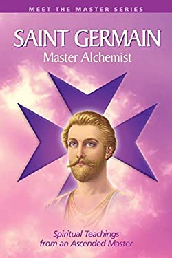 Saint Germain: Master Alchemist: Spiritual Teachings from an Ascended Master 9780922729951