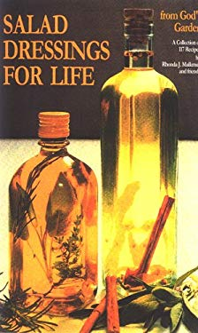 Salad Dressings for Life... from God's Garden: A Collection of 117 Recipes 9780929619118