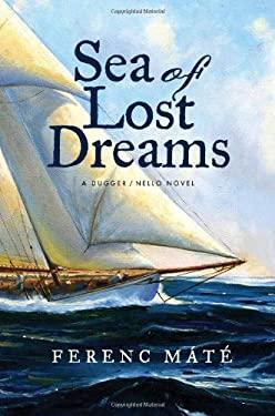 Sea of Lost Dreams: A Dugger/Nello Novel 9780920256664