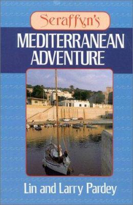 Seraffyn's Mediterranean Adventure 9780924486159