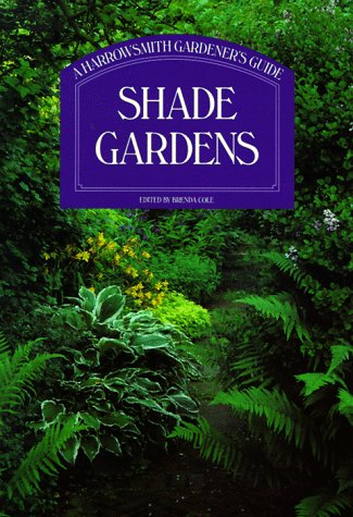 Shade Gardens: A Harrowsmith Gardener's Guide 9780921820635