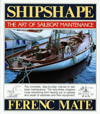 Shipshape: The Art of Sailboat Maintenance 9780920256336