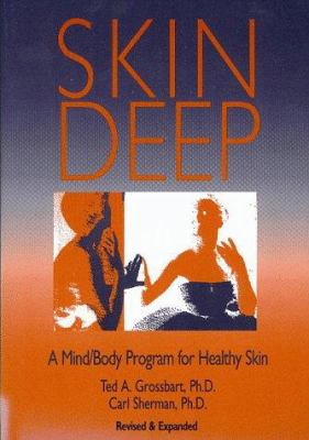 Skin Deep: A Mind/Body Program for Healthy Skin 9780929173115
