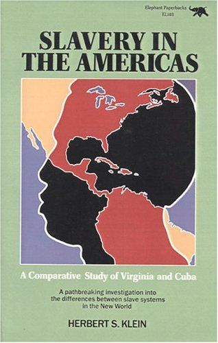 Slavery in the Americas: A Comparative Study of Virginia and Cuba 9780929587042