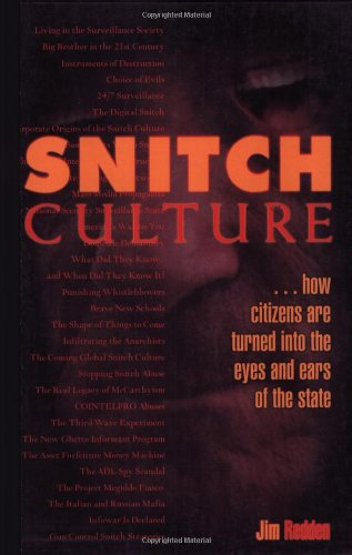 Snitch Culture: ...How Citizens Are Turned Into the Eyes and Ears of the State 9780922915637