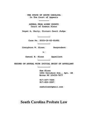 South Carolina Probate Law: Creighton Sloan vs. Sam Sloan 9780923891688
