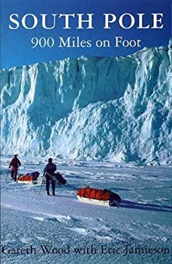 South Pole: 900 Miles on Foot 9780920663486