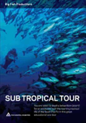Sub Tropical Tour