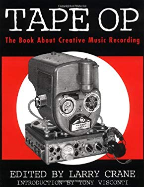 Tape Op: The Book about Creative Music Recording 9780922915606