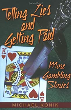 Telling Lies and Getting Paid: More Gambling Stories 9780929712734