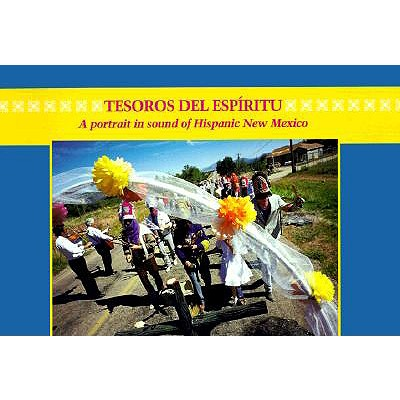 Tesoros del Espiritu/Treasures of the Spirit: A Portrait in Sound of Hispanic New Mexico 9780929820057