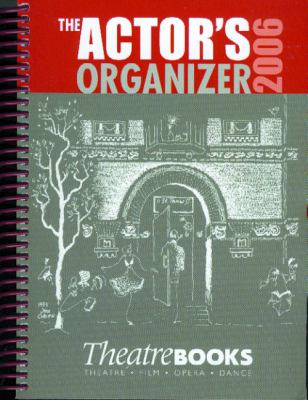 The Actor's Organizer: 2006's National Industry Guide & 16-Month Datebook 9780920486917